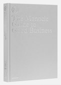 The Monocle Guide to Good Buisness