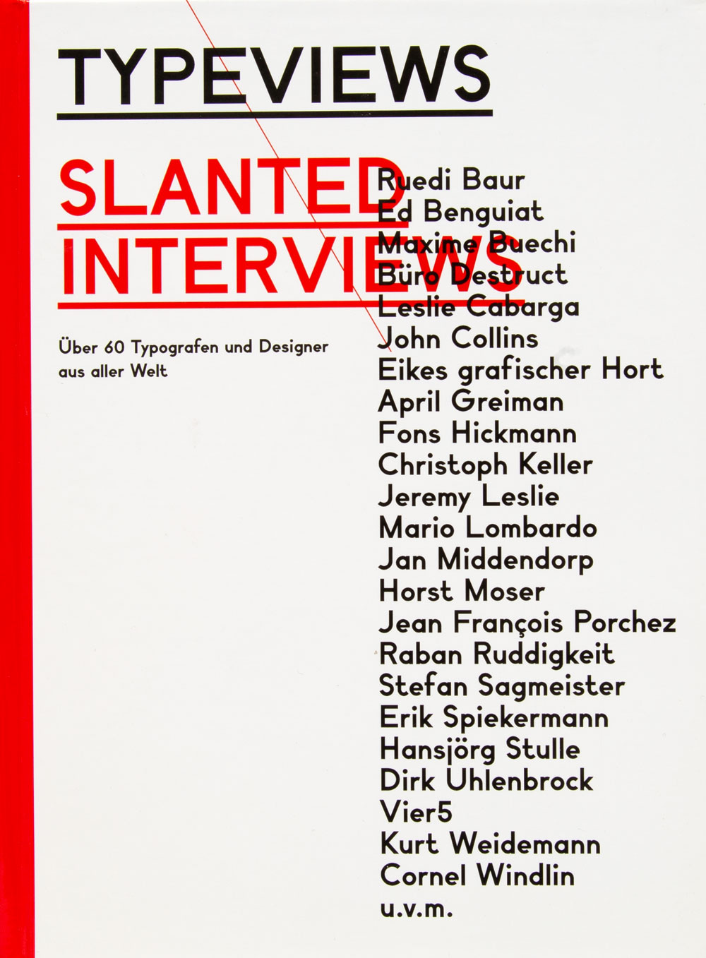 Typeviews Slanted Interviews