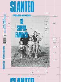 Slanted #19 – Super Families veranstaltet ein großes Familienfest. Wir beschäftigen uns in dieser Ausgabe mit den großen Schriftfamilien (je nach Fall auch Schriftsippen genannt), deren Stammbäume eine erstaunliche Variationsvielfalt an den Tag legen. Sie zeichnen sich durch eine Vielzahl von Schnitten aus, die sich bis in die Extreme aufspreizen – ein Spektakel von Hairline bis Ultra Black mit Compressed zu Extended, da ist für jeden etwas dabei. Hinzu kommt, dass direkte Verwandte auch in Sans, Serif, Semi-Serif, Slab, Rounded, etc., vertreten sind. Außerdem freuen wir uns, zahlreiche Essays und Reports präsentieren zu dürfen: Unit Gothic & Uniform Set Gothic, wood type as precursor (David Shields Austin TX US), Über Koffer (Frank Wiedemann, Berlin, DE), Japanese Graphic Design: Not In Production (Ian Lynam, Tokyo, JP), On typographic superfamilies (Julia Sturm, Berlin, DE), Eine wie Keine, aber die für alle Fälle! (Maurice van Brast, Weimar, DE), Mr & Mrs Eaves: A Type Family (Emigre, Berkeley CA, US), Jenseits der Interpolation – Entwurf einer Schriftsippe mit Superpolator (Stefan Claudius, Essen, DE) sowie The Kegler Bros von Terry Wudenbachs (Buffalo, NY, US). Eine Besonderheit dieser Ausgabe sind die vielen wunderbaren Fotoarbeiten: Royal Families (dank an Ken Johnston, Historical Corbis, Brooklyn NY, US), Prinzessinnen und Fussballhelden (Daniel Schumann, Erkrath, DE), Alison (Jack Radcliffe, Baltimore MD, US), Life on Both Sides of the Border (Joseph Rodriguez, Brooklyn, New York, US), Stranger Than Family (Matthew Avignone, Chicago IL, US), The Other Family (Nicola Lo Calzo, Paris, FR), A portrait of community life at Castle Tonndorf (Roger Hagmann, Blankenhain, DE), Salt & Truth (Shelby Lee Adams, Pittsfield MA, US), Caches (Sirin Simsek, Köln, DE), Miner's Families (Song Chao, Beijing City, CN), Portrait of a Family (Todd Danforth, Blackstone MA, US). Im Interview 10 × 10 gaben uns Familien-Experten Antworten auf zehn Fragen – mit Łukasz Dziedzic (Typola