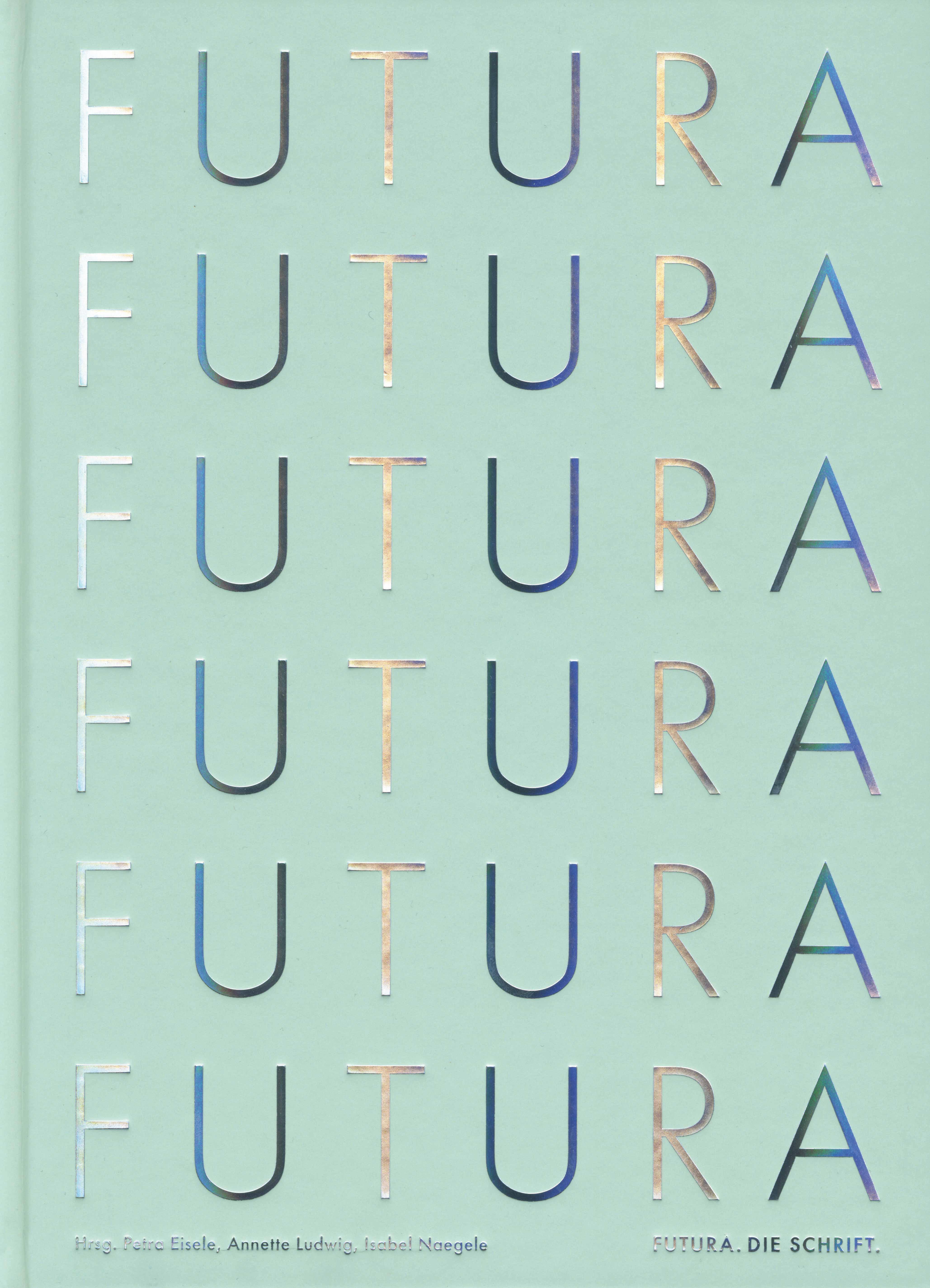 FUTURA. DIE SCHRIFT