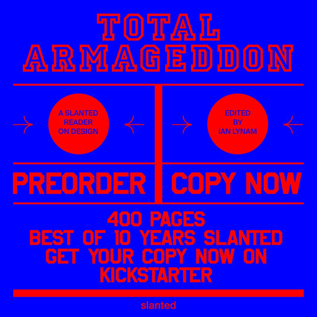 Total Armageddon A Slanted Reader on Design