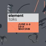 Element Talks / European Design Festival in Warsaw