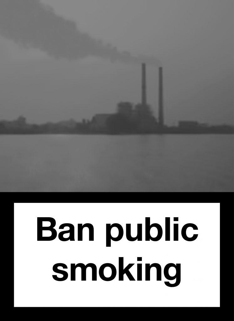 1st: Ban public smoking (cars). 2nd: Ban public smoking (factories).