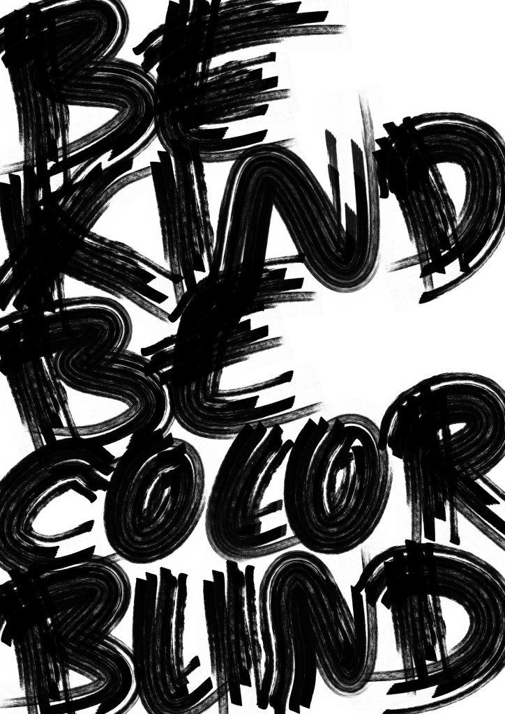 Be kind, be color blind