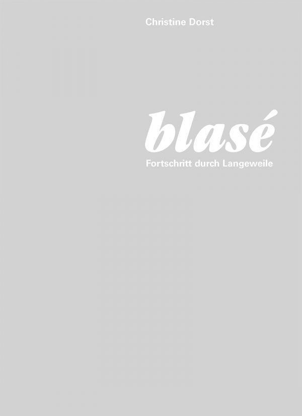 Blasé – Fortschritt durch Langeweile