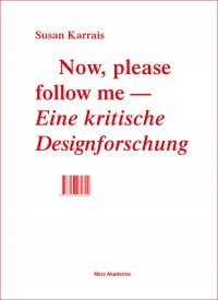 Now, please follow me – Eine kritische Designforschung