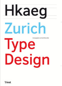Zurich Type Design. Ein Fach- und Lesebuch für alle an Schrift Interessierten