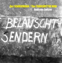 Der Sendermann / The Transmitter Man