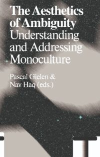 The Aesthetics of Ambiguity - Understanding and Addressing Monoculture