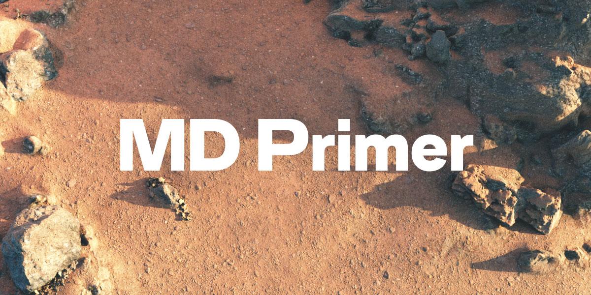 MD Primer — A Celebration of the Unrefined