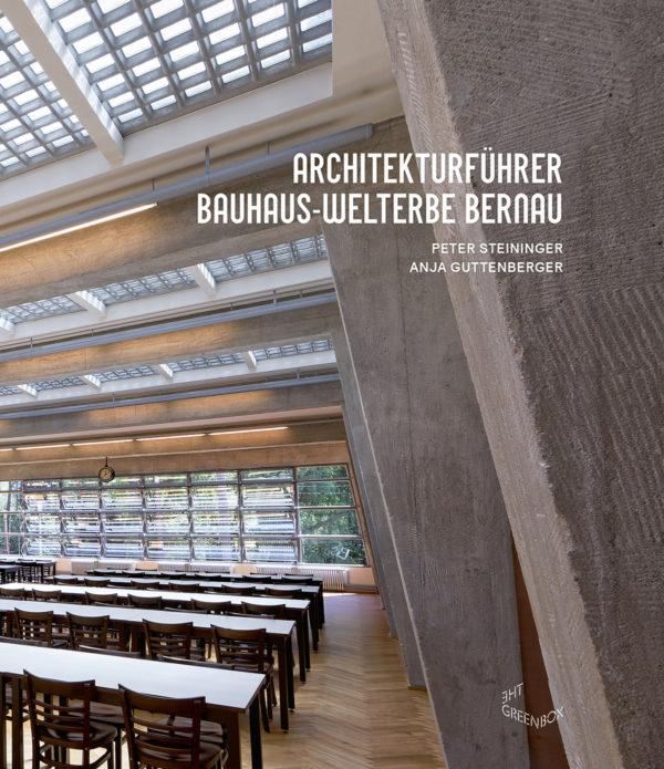 Architekturführer. Bauhaus–Welterbe Bernau