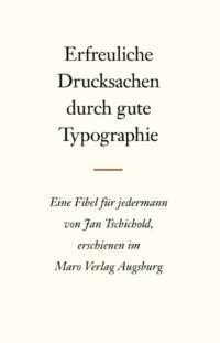 Jan Tschichold – Erfreuliche Drucksachen